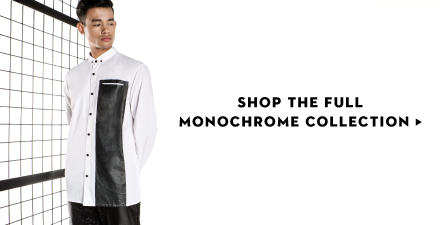 SHOP THE FULL MONOCHROME COLLECTION